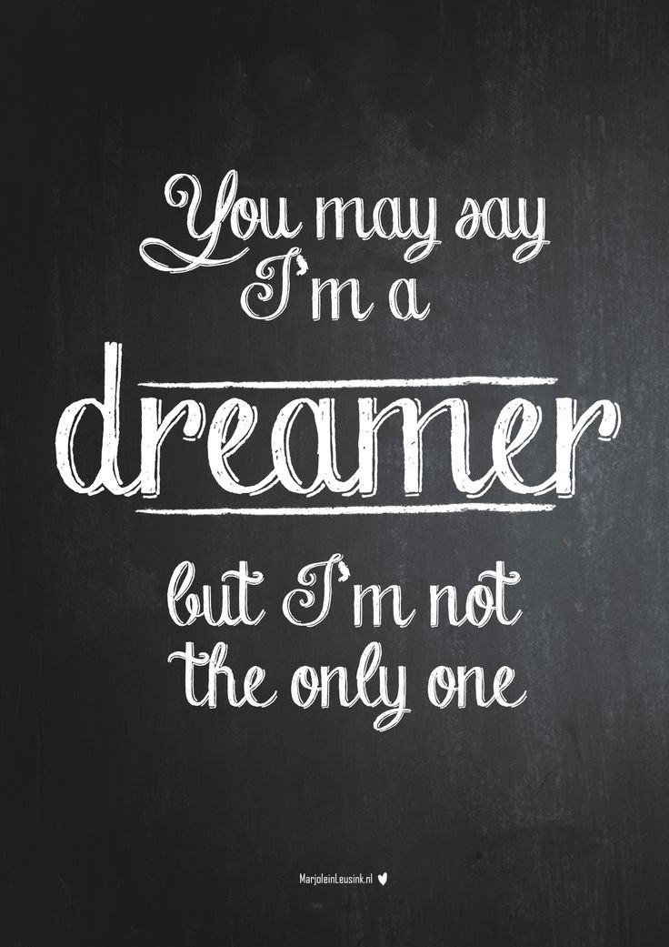 you-may-say-im-a-dreamer